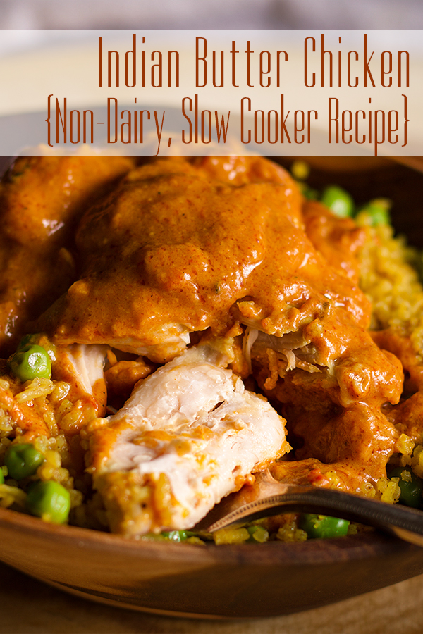 From Scratch Indian Butter Chicken Non Dairy Slow Cooker Recipe A Little And A Lot